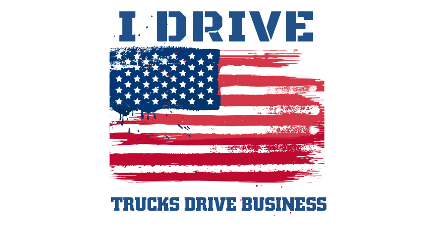 I Drive. Trucks Drive Business